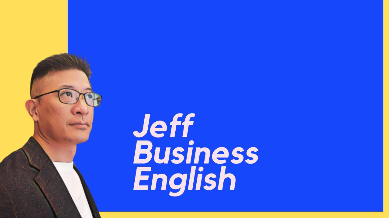 Jeff 一週科技商業英文導讀:只給你精準道地的商用英語!